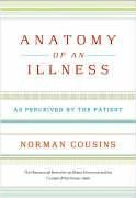 Norman Cousins: Anatomy of an Illness as Perceived by the Patient
