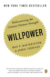 Roy F. Baumeister: Willpower: Rediscovering the Greatest Human Strength