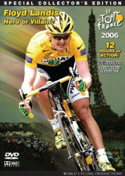 : Tour de France 2006 12-Hour DVD : Floyd Landis Hero or Villain?