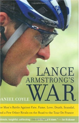 Daniel Coyle: Lance Armstrong's War