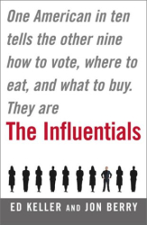 Jon Berry: The Influentials: One American in Ten Tells the Other Nine How to Vote, Where to Eat, and What to Buy