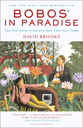 David Brooks: Bobos In Paradise: The New Upper Class and How They Got There