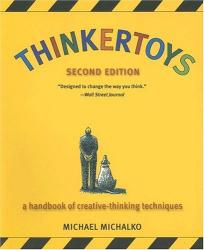 Michael Michalko: Thinkertoys: A Handbook of Creative-Thinking Techniques (2nd Edition)