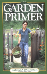 Barbara Damrosch: The Garden Primer