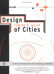 Edmund N. Bacon: Design of Cities