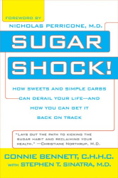 Connie Bennett: Sugar Shock!: How Sweets and Simple Carbs Can Derail Your Life-- and How YouCan Get Back on Track