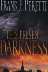 Frank E. Peretti: This Present Darkness
