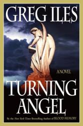 Greg Iles: Turning Angel