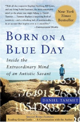Daniel Tammet: Born On A Blue Day: Inside the Extraordinary Mind of an Autistic Savant