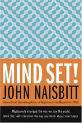 John Naisbitt: Mind Set! Reset Your Thinking and See the Future
