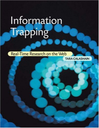Tara Calishain: Information Trapping: Real-Time Research on the Web
