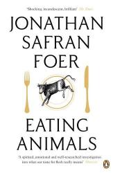 Jonathan Safran Foer: Eating Animals