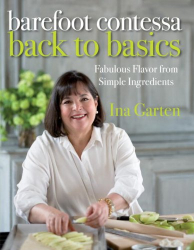 Ina Garten: Barefoot Contessa Back to Basics