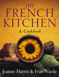Joanne Harris: The French Kitchen