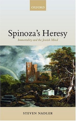 2001 Steven Nadler: Spinoza's Heresy: Immortality and the Jewish Mind