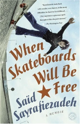 Said Sayrafiezadeh: When Skateboards Will Be Free: A Memoir