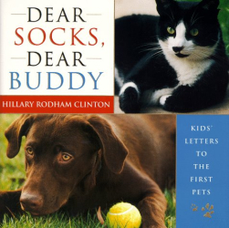 : Dear Socks, Dear Buddy: Kids' Letters to the First Pets