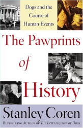 Stanley Coren: The Pawprints of History: Dogs and the Course of Human Events