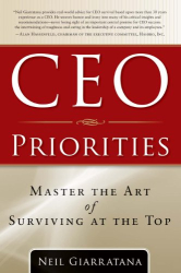 Neil Giarratana: CEO Priorities: Master the Art of Surviving at the Top