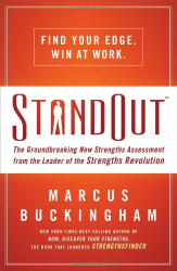 Marcus Buckingham: StandOut: The Groundbreaking New Strengths Assessment from the Leader of the Strengths Revolution