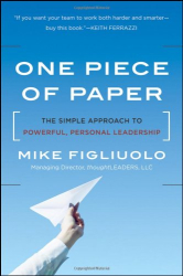 Mike Figliuolo: One Piece of Paper: The Simple Approach to Powerful, Personal Leadership