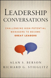 Alan S. Berson: Leadership Conversations: Challenging High Potential Managers to Become Great Leaders