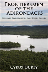 Cyrus Durey: Frontiersmen of the Adirondacks: Economic Development in Early North America