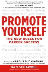 Dan Schawbel: Promote Yourself: The New Rules for Career Success