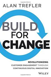 Alan Trefler: Build for Change: Revolutionizing Customer Engagement through Continuous Digital Innovation