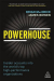Brian MacNeice: Powerhouse: Insider Accounts into the World's Top High-performance Organizations