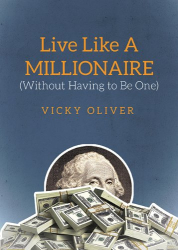 Vicky Oliver: Live Like a Millionaire (Without Having to Be One)