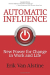 Erik Van Alstine: Automatic Influence: New Power for Change in Work and Life