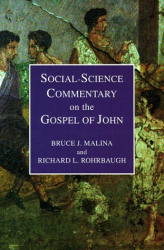 Bruce J. Malina: Social-Science Commentary on the Gospel on John