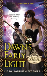 Pip Ballantine: Dawn's Early Light (Ministry of Peculiar Occurrences)