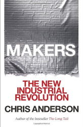 Chris Anderson: Makers: The New Industrial Revolution