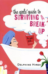 Delphine Hirsh: Girls' Guide to Surviving a Breakup