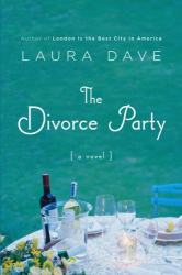 Laura Dave: The Divorce Party