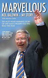 Neil Baldwin: Marvellous - Neil Baldwin: My Story