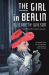Elizabeth Wilson: The Girl in Berlin