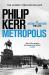 Philip Kerr: Metropolis: Bernie Gunther 14