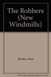 Bawden, Nina: The Robbers (New Windmills)