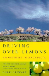 Chris Stewart: Driving over Lemons : An Optimist in Andalucia