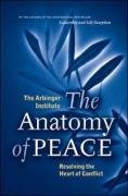 : The Anatomy of Peace: Resolving the Heart of Conflict
