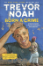 Trevor Noah: Born a Crime: Stories from a South African Childhood