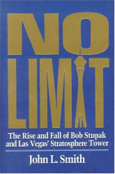 John L. Smith: No Limit: The Rise and Fall of Bob Stupak and Las Vegas' Stratosphere Tower