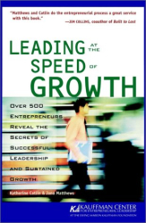 Katherine  Catlin and Jana Matthews: Leading at the Speed of Growth : Journey from Entrepreneur to CEO (Kauffman Center for Entrepreneurial Leadership)