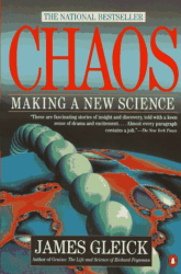 James  Gleick: Chaos: Making a New Science
