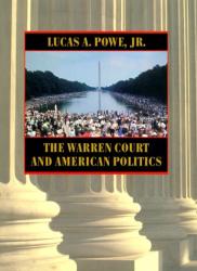 Lucas A., Jr. Powe: The Warren Court and American Politics
