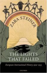 Zara Steiner: The Lights That Failed: European International History 1919-1933