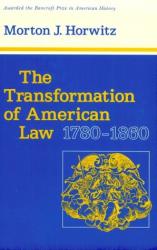 Morton J. Horwitz: Transformation of American Law, 1780-1860